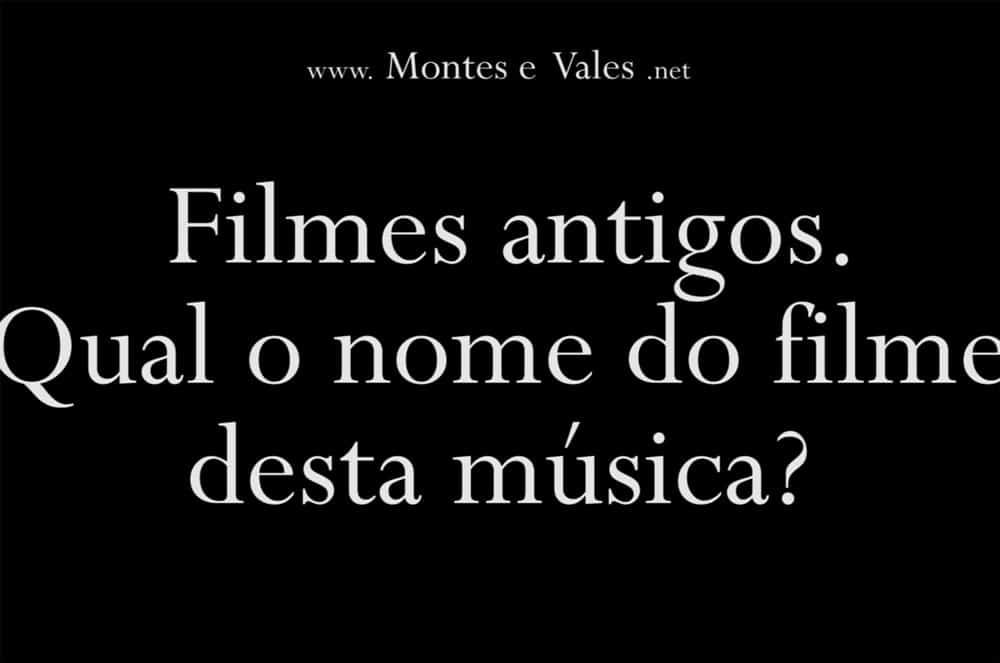 Filme português antigo. Qual o nome do filme desta música?