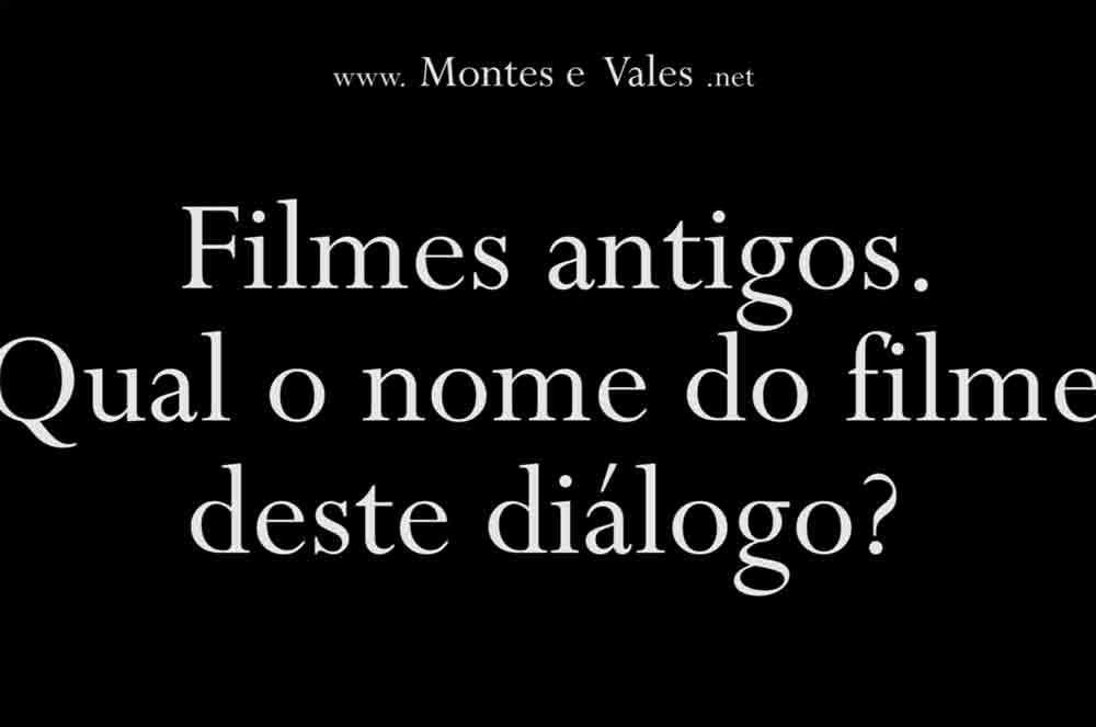 Filme português antigo. Qual o filme deste diálogo?